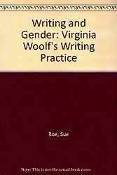 Writing and Gender: Virginia Woolf's Writing Practice