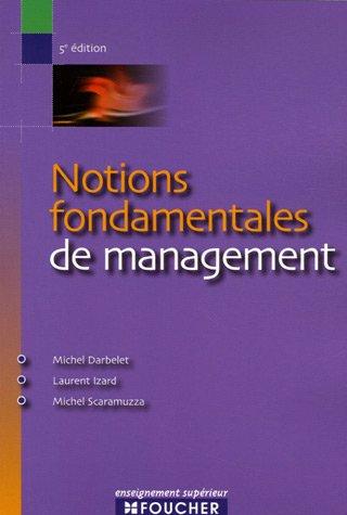 Notions fondamentales de management par Michel Darbelet, Laurent Izard, Michel Scaramuzza