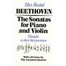 Beethoven: The Sonatas for Piano and Violin: Thoughts on Their Interpretation