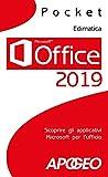 Office 2019: Scoprire gli applicativi Microsoft per l'ufficio