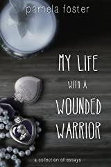 [(My Life with a Wounded Warrior : Essays by Pamela Foster)] [By (author) Pamela Foster] published on (August, 2013) Paperback