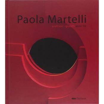 Paola Martelli. Sculture Gioielli Anni '70