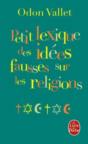 Petit lexique des idées fausses sur la religion par Odon Vallet