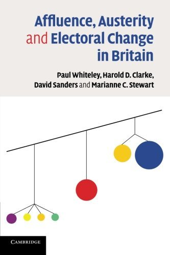 Affluence, Austerity and Electoral Change in Britain by Paul Whiteley (2013-10-28)
