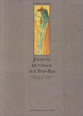 Journal de voyage aux Pays-Bas pendant les années 1520 & 1521