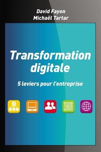 Transformation digitale: 5 leviers pour l'entreprise