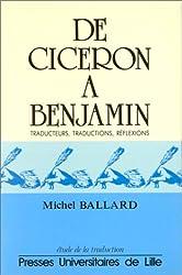 De Cicéron à Benjamin, traducteurs, traductions, réflexions