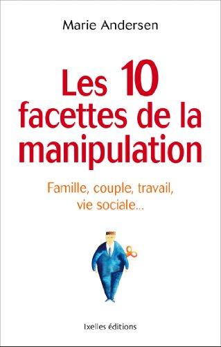 Les 10 facettes de la manipulation : Fam...