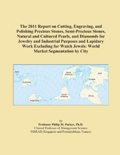 the-2011-report-on-cutting-engraving-and-polishing-precious-stones-semi-precious-stones-natural-and-