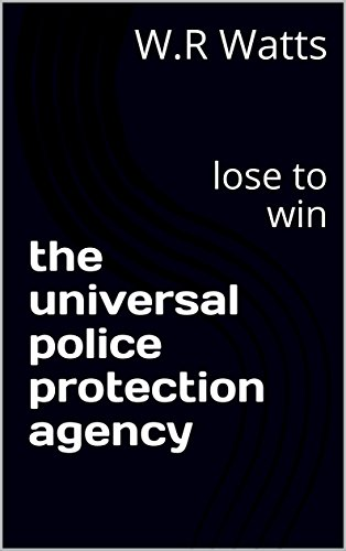 the-universal-police-protection-agency-lose-to-win-the-universal-police-protection-agency-book-1-eng