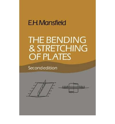 [(The Bending and Stretching of Plates)] [Author: E. H. Mansfield] published on (August, 2005)