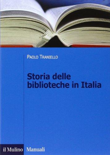Storia delle biblioteche in Italia. Dall Unità a oggi
