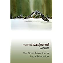 The Great Transition in Legal Education: Special Issue of the Manitoba Law Journal, Volume 39(1) (English Edition)