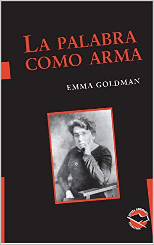 La palabra como arma (Utopía Libertaria nº 36) por Emma Goldman