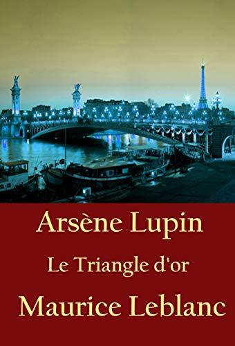 Couverture du livre Le Triangle d'or: Arsène Lupin