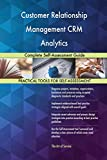 Customer Relationship Management CRM Analytics Complete Self-Assessment Guide