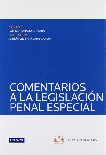Comentarios a los delitos contenidos en las Leyes penales especiales por Patricia . . . [et al. ] Faraldo Cabana