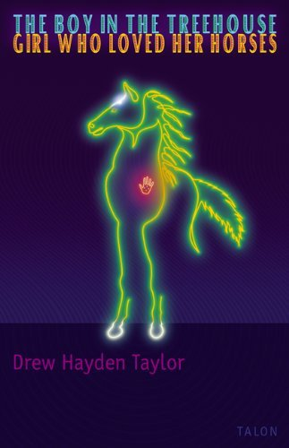 The Boy in the Treehouse / Girl Who Loved Her Horses by Drew Hayden Taylor (1-Jan-2000) Paperback