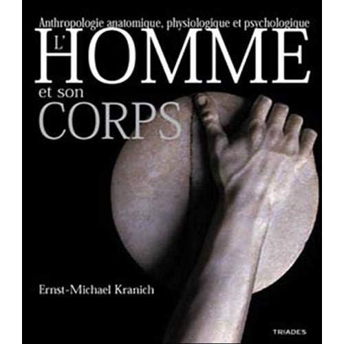 L'homme et son corps : Anatomie, physiologie, psychologie