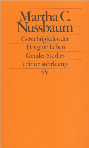 Gerechtigkeit oder Das gute Leben (edition suhrkamp)