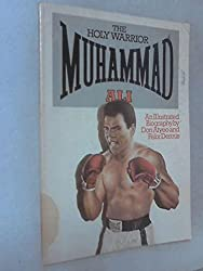 Holy Warrior, Muhammad Ali: An Illustrated Biography