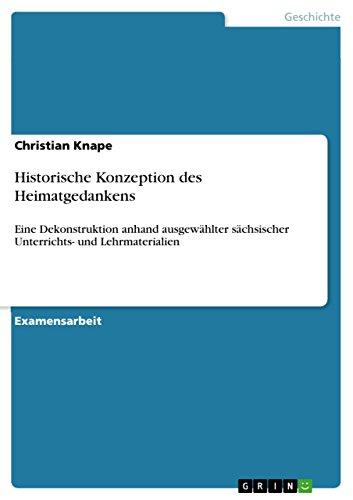 Historische Konzeption des Heimatgedankens: Eine Dekonstruktion anhand ausgewählter sächsischer Unterrichts- und Lehrmaterialien