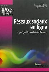 Réseaux sociaux en ligne : Aspects juridiques et déontologiques