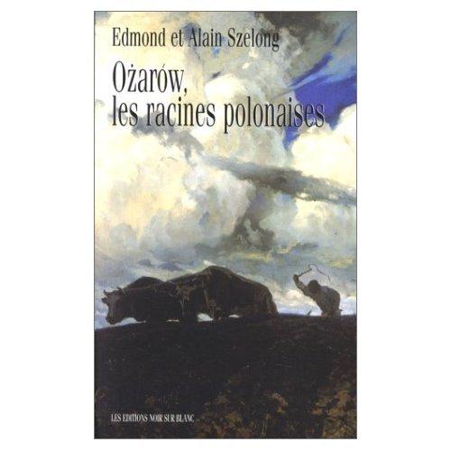 Ozarow, les racines polonaises par Alain Szelong