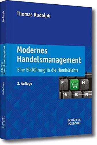 Modernes Handelsmanagement: Eine Einführung in die Handelslehre