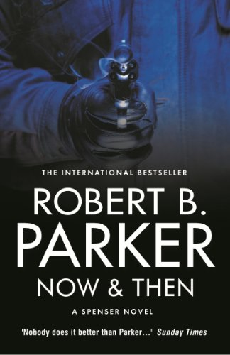 Now & Then (The Spenser Series Book 35) by Robert B. Parker