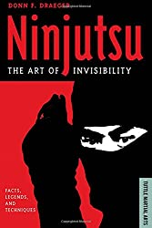 Ninjutsu: The Art of Invisibility: Facts, Legends, and Techniques (Tuttle Martial Arts)