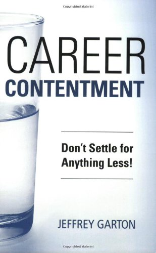Career Contentment: Don't Settle for Anything Less
