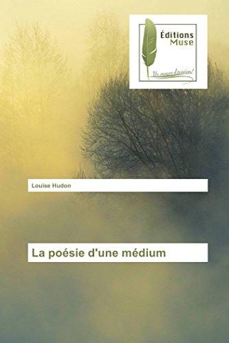La poésie d'une médium par Louise Hudon