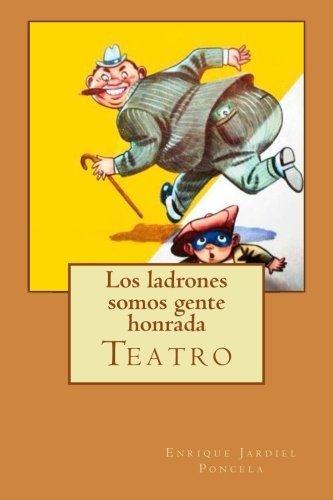 Los ladrones somos gente honrada (Spanish Edition) by Enrique Jardiel Poncela (2014-05-02)