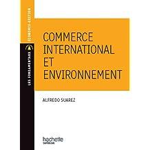Commerce international et environnement (Les Fondamentaux Économie-Gestion t. 170)
