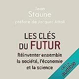 Les clés du futur - Réinventer ensemble la société, l'économie et la science - Format Téléchargement Audio - 8,95 €