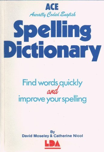 A. C. E. Spelling Dictionary by David Moseley (1991-01-06)