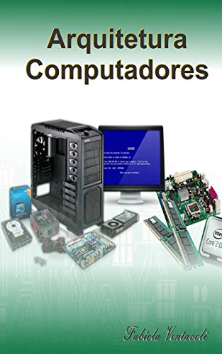 Arquitetura de Computadores (Portuguese Edition) por Fabíola Ventavoli