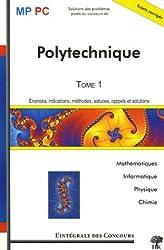 Ecole Polytechnique MP/PC : Tome 1, Mathématiques, Informatique, Physique et Chimie 2003-2005