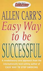 Allen Carrs Easy Way To Be Successful