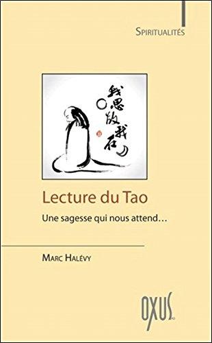 Lecture du Tao - Une sagesse qui nous attend...