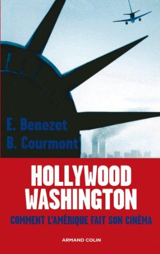 Hollywood -Washington - Comment l'Amérique fa...