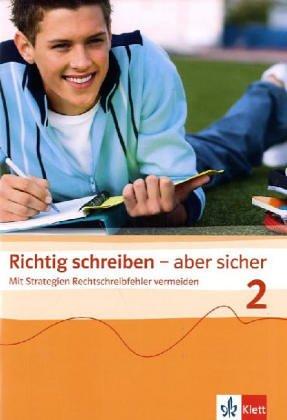 Richtig schreiben - aber sicher 2: Arbeitsheft Klasse 6/7 2 Sicher