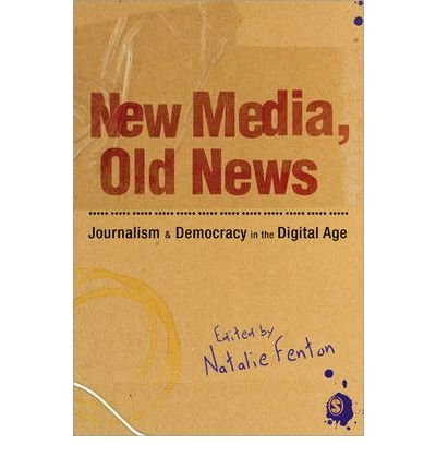 New Media, Old News: Journalism and Democracy in the Digital Age (Paperback) - Common