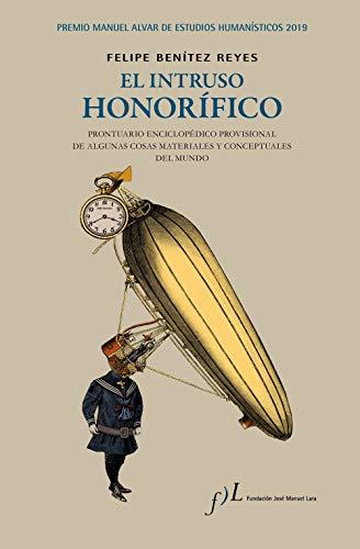 El intruso honorífico: Premio Manuel Alvar de Estudios Humanísticos 2019