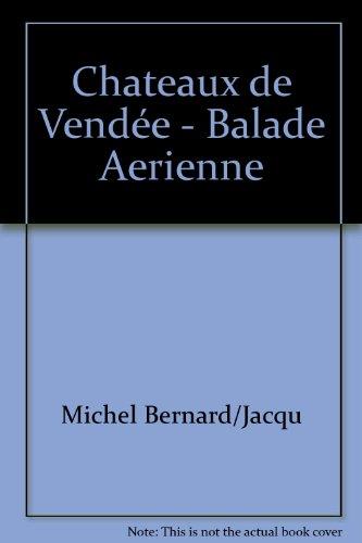 Chateaux de Vendée - Balade Aerienne