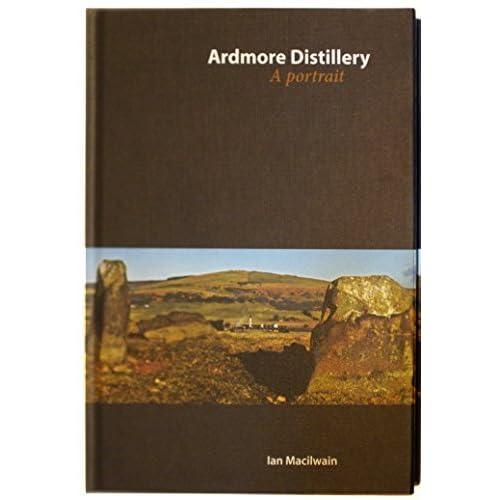 Ardmore: A Portrait of a Malt Whisky Distillery at Work by Ian Macilwain (2011-08-25)
