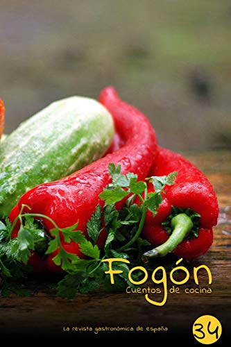 Fogón: Cuentos de cocina edicion 34 por Fogón Magazine