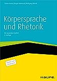 Körpersprache und Rhetorik: Ihr souveräner Auftritt (Haufe Fachbuch)