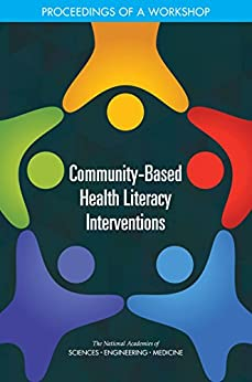Community-based Health Literacy Interventions: Proceedings Of A Workshop por Engineering, And Medicine National Academies Of Sciences epub
